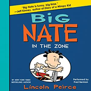 In the Zone: Big Nate, Book 6   [Lincoln Peirce]