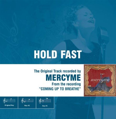 Hold Fast- The Original Accompaniment Track as Performed by MercyMe