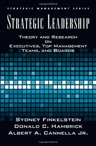 Strategic Leadership: Theory and Research on Executives,...