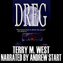 Dreg (       UNABRIDGED) by Terry M. West Narrated by Andrew Start