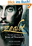 Zealot: The Life and Times of Jesus o...