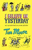 I Believe In Yesterday: My Living Hell in Living History