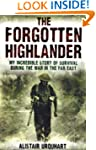 The Forgotten Highlander: My Incredib...