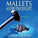 Mallets Aforethought Audiobook by Sarah Graves Narrated by Lindsay Ellison