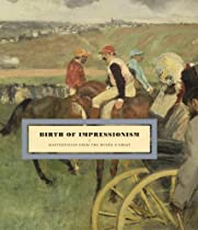 Free Birth of Impressionism: Masterpieces from the Musee d'Orsay Ebooks & PDF Download