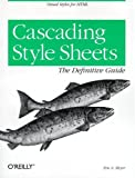 Cascading Style Sheets: The Definitive Guide (1565926226) by Meyer, Eric A.