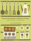Recettes de Compotes, Confitures et Gel�es (La cuisine d'Auguste Escoffier t. 1)