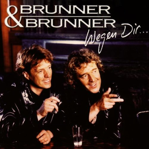 Brunner & Brunner - Wegen Dir ... - Zortam Music