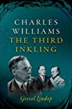 img - for Charles Williams: The Third Inkling book / textbook / text book