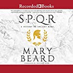 SPQR: A History of Ancient Rome Audiobook by Mary Beard Narrated by Phyllida Nash