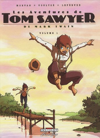 Les Aventures de Tom Sawyer (1) : Les aventures de Tom Sawyer volume 1