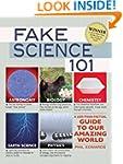 Fake Science 101: A Less-Than-Factual...