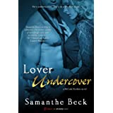 Lover Undercover: A Love Undercover Novel (Entangled: Brazen)