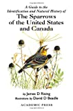 img - for A Guide to the Identification and Natural History of the Sparrows of the United States and Canada (Natural World) book / textbook / text book