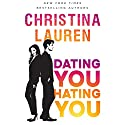 Dating You / Hating You Audiobook by Christina Lauren Narrated by To Be Announced