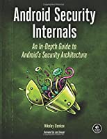 Android Security Internals: An In-Depth Guide to Android's Security Architecture Front Cover