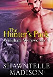 The Hunter's Pack: Part Three (Windham Werewolves Book 3)