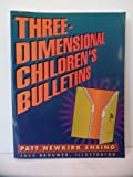 img - for Three-Dimensional Children's Bulletins by Patt Newkirk Ensing (1995-09-03) book / textbook / text book