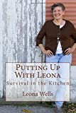 Putting Up With Leona: Survival in the Kitchen