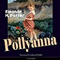 Pollyanna Audiobook by Eleanor H. Porter Narrated by Edward Miller