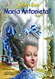 �Qui�n fue Mar�a Antonieta? (�qui�n Fue? / Who Was?) (Spanish Edition)