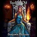 Spells of Old: Ancient Dreams, Book 2 Audiobook by Benjamin Medrano Narrated by Gabriella Cavallero