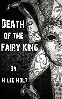 (FREE on 10/28) Death Of The Fairy King by H Holt - http://eBooksHabit.com