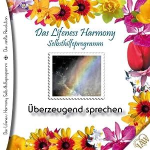 Überzeugend sprechen (Lifeness Harmony) Hörbuch