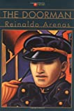The Doorman: A Novel (080213405X) by Arenas, Reinaldo