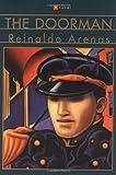 The Doorman: A Novel (080213405X) by Arenas, Reinaldo