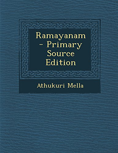 Ramayanam - Primary Source Edition