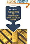 Practical Mining and Gold Processing...