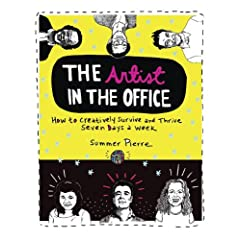 The Artist in the Office: How to Creatively Survive and Thrive Seven Days a Week (Paperback)