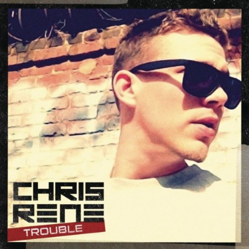 Chris Rene - Trouble - X Factor - New Single
