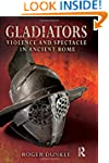 Gladiators: Violence and Spectacle in...