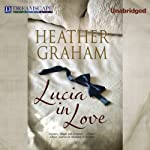 Lucia in Love | Heather Graham