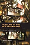 Museums in the New Mediascape: Transm...