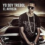 Yo Soy Trebol El Artista [Explicit]