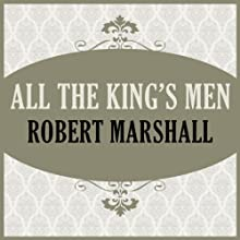 All the King's Men Audiobook by Robert Marshall Narrated by Derek Perkins