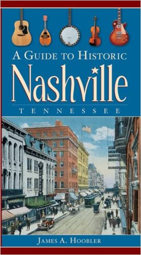 A Guide to Historic Nashville, Tennessee (History & Guide)