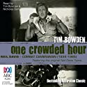 One Crowded Hour: Combat Cameraman, Neil Davis (       UNABRIDGED) by Tim Bowden Narrated by Tim Bowden, Nicholas Bell