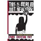 This Is Berlin Not New York ~ James Rubio, Richard...