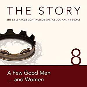 The Story, NIV: Chapter 8 - A Few Good Men...and Women Audiobook