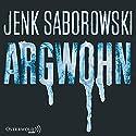 Argwohn (       ungekürzt) von Jenk Saborowski Gesprochen von: Uve Teschner