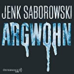 Argwohn | Jenk Saborowski