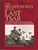 img - for The Private World of the Last Tsar: In the Photographs and Notes of General Count Alexander Grabbe book / textbook / text book