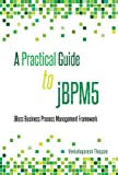 A Practical Guide to jBPM5: JBoss Business Process Management framework (English Edition)