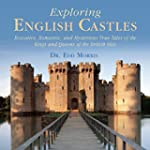 Exploring English Castles: Evocative,...