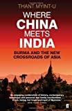 img - for By Thant Myint-U Where China Meets India [Paperback] book / textbook / text book