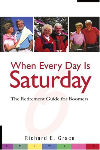 When Every Day Is Saturday: The Retirement Guide for Boomers